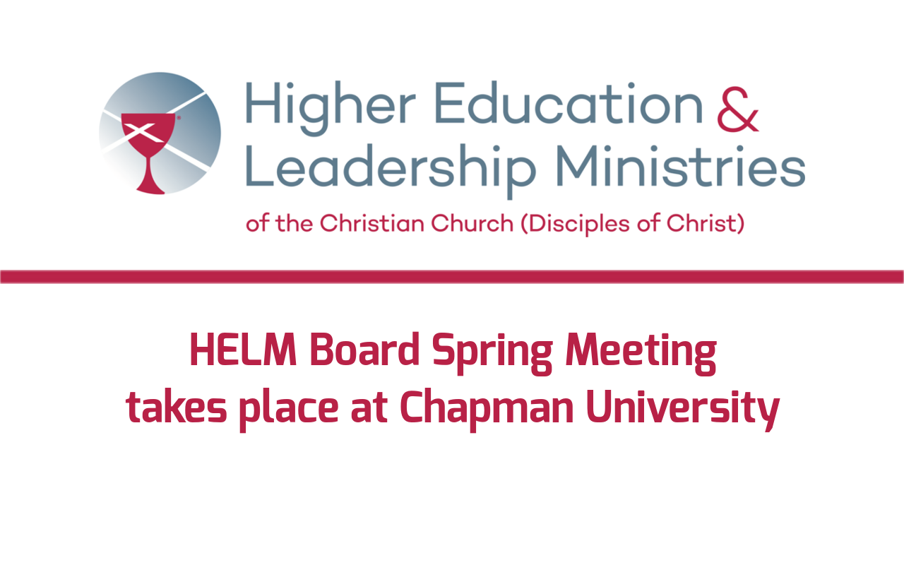 HELM Board Spring Meeting Takes Place at Chapman University